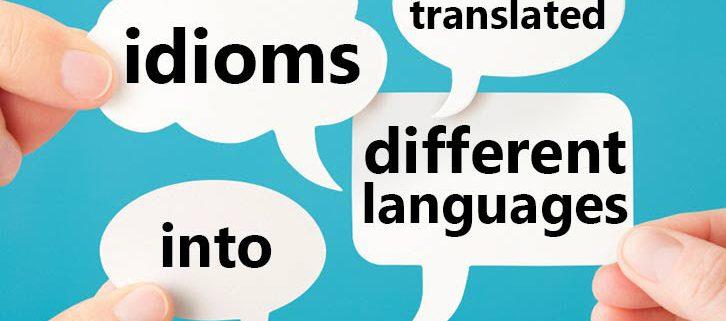 idioms 726x321 - نحوه و روش های یک ترجمه صحیح و دقیق